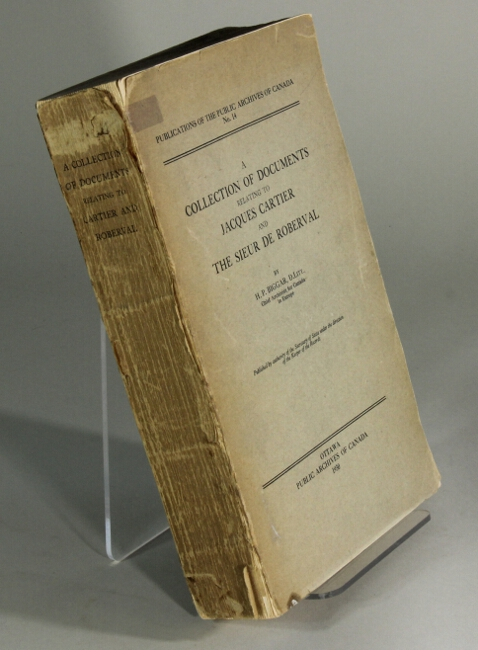 A collection of documents relating to Jacques Cartier and the Sieur de Roberval. HENRY PERCIVAL BIGGAR.