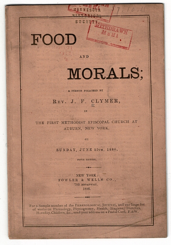 Food and morals; a sermon preached by...in the First Methodist Episcopal Church at Auburn, New York on Sunday, June 20th, 1880. Fifth edition. J. F. Clymer.