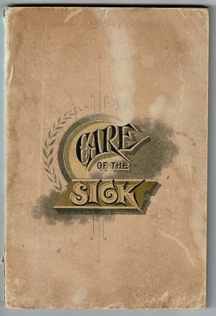 Plain directions for the care of the sick, and recipes for sick people. Enlarged edition