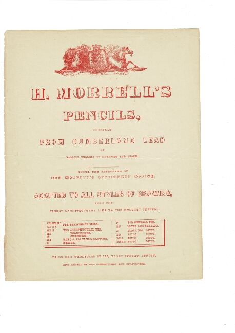 H. Morrell's pencils, prepared from Cumberland lead of various degrees of hardness and shade. Under the patronage of her Majesty's stationary office. Adapted to all styles of drawing, from the finest architectural line to the boldest sketch