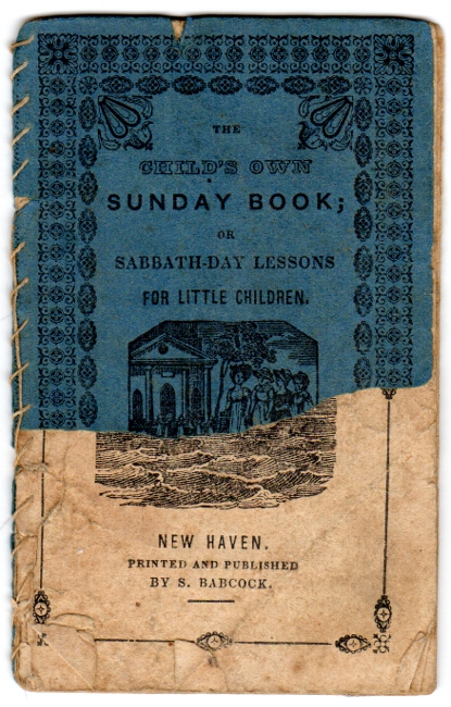The child's own Sunday book; or Sabbath day lessons for little children