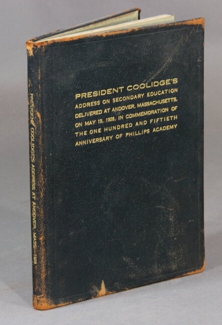 President Coolidge's address on secondary education delivered at Andover, Massachusetts, on May 19, 1928, in commemoration of the 150th anniversary of Phillips Academy. Calvin Coolidge.