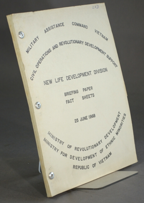 Civil operations and revolutionary development support. New life development division. Briefing paper. Fact sheets. Republic of Vietnam Ministry of Revolutionary Development.