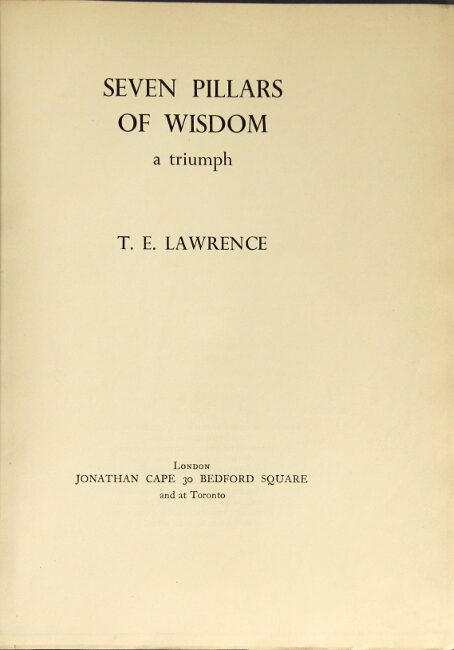 The seven pillars of wisdom. A triumph. T. E. Lawrence.
