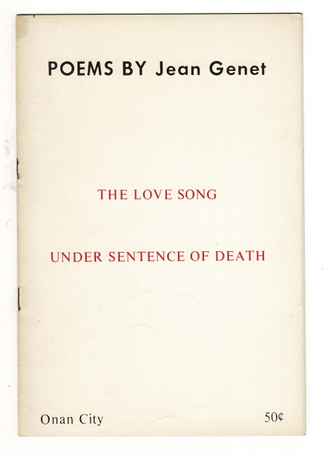 Poems: the love song; under sentence of death [cover title]. Jean Genet.