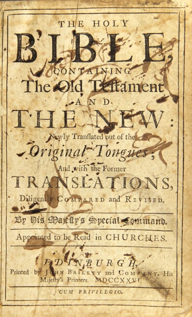 The Holy Bible, containing the Old Testament and the New: newly translated out of the original tongues; and with the former translations, diligently compared and revised