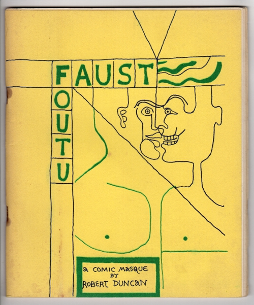 Faust foutu: an entertainment...in four parts with decorations by the author. Robert Duncan.