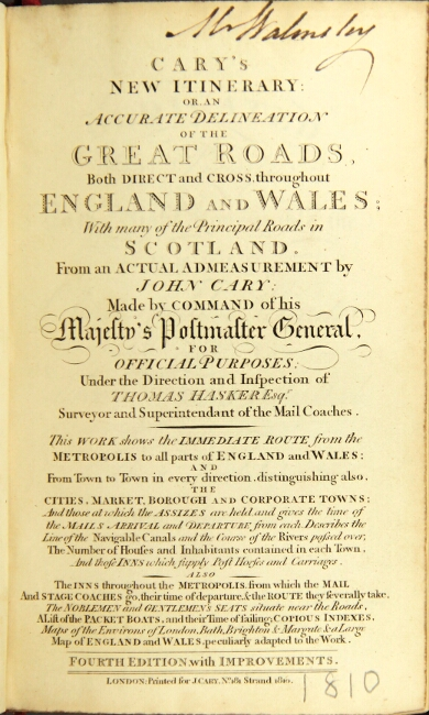 Cary's new itinerary: or, an accurate delineation of the great roads, both direct and cross, throughout England and Wales; with many of the principal roads in Scotland. John Cary.