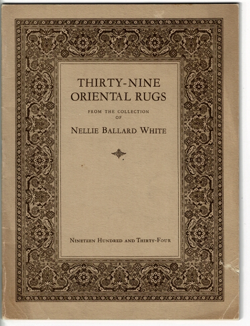Catalogue of thirty-nine Oriental rugs from the collection of Nellie Ballard White