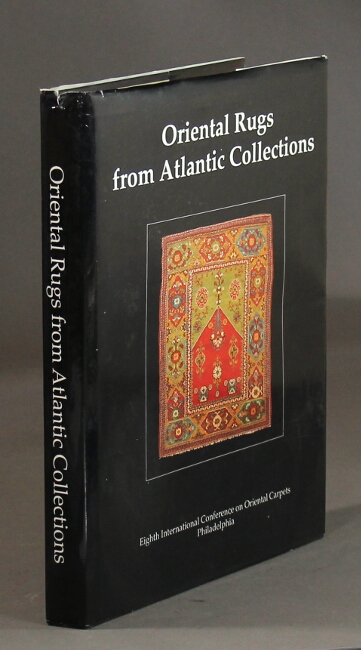 Oriental rugs from Atlantic collections. Dennis R. Dodds, eds, Jr., Murray L. Eiland.