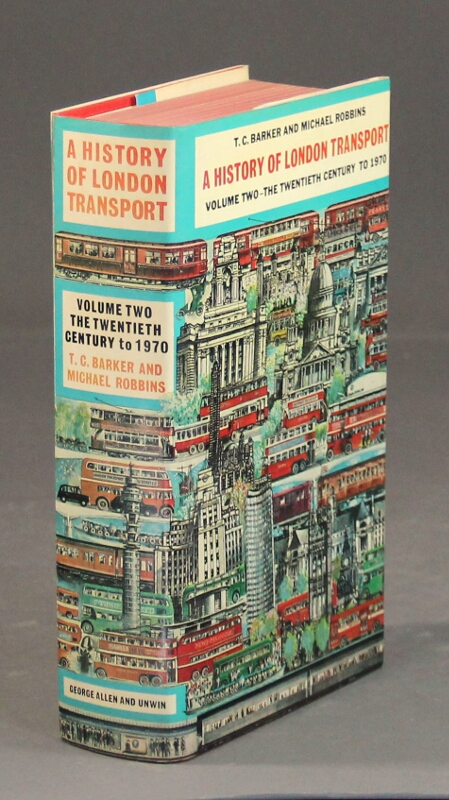 A history of London transport: passenger travel and the development of the metropolis. T. C. Barker, Michael Robbins.