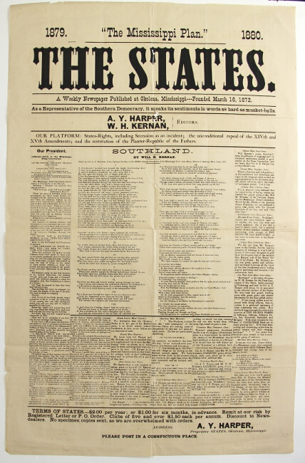 """1879. """"The Mississippi Plan."""" 1880. The States. A weekly newspaper published at Okolona, Mississippi ... as a representative of the southern democracy, it speaks its sentiments in words as hard as musket-balls. A. Y. Harper and W. H. Kernan, editors. William Hubbard Kernan, , A. Y. Harper."""