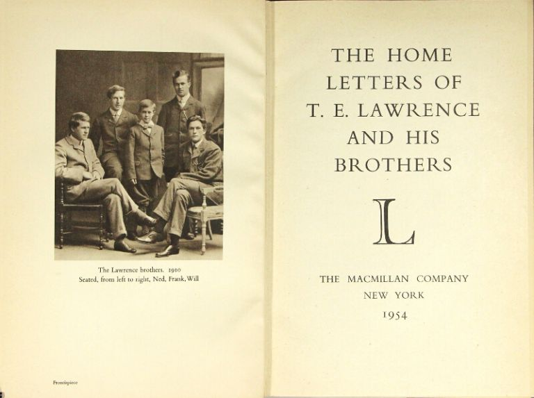 The home letters of T. E. Lawrence and his brothers. T. E. Lawrence.