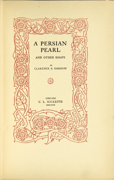 A Persian pearl and other essays. Clarence Darrow.