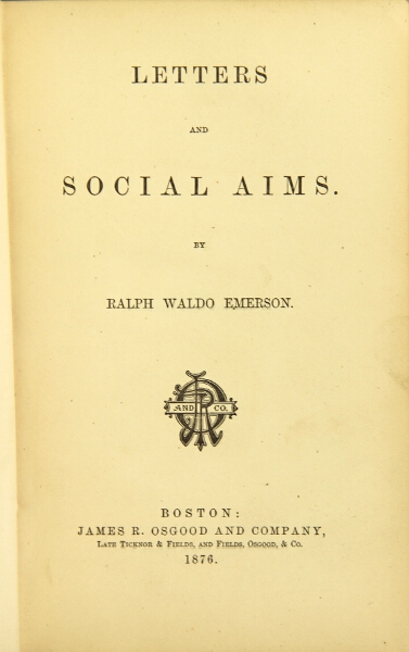 Letters and social aims. Ralph Waldo Emerson.