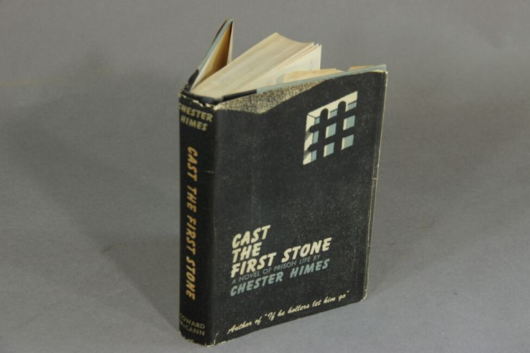 Cast the first stone. Chester Himes.