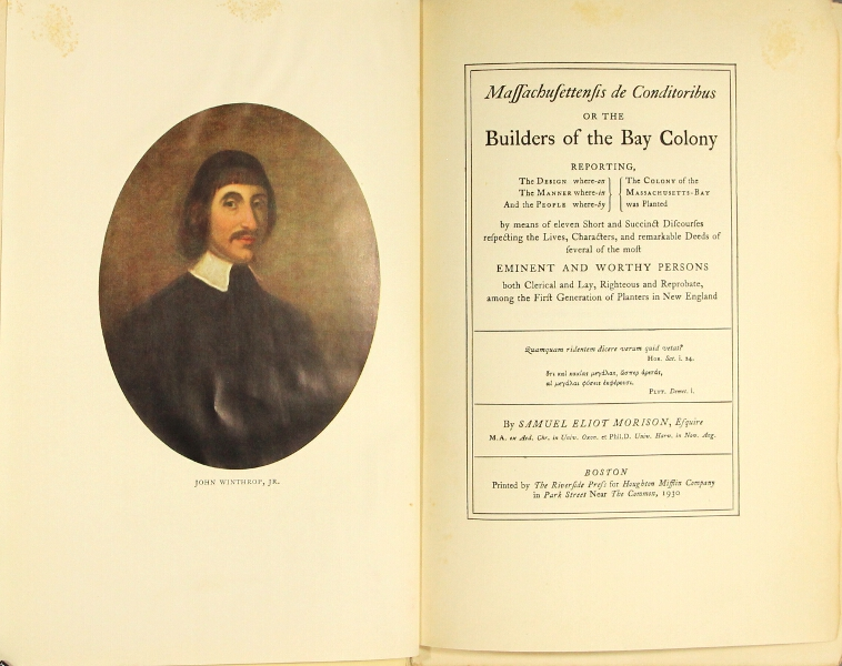 Massachusettensis de conditoribus or the builders of the Bay Colony. Samuel Eliot Morison.