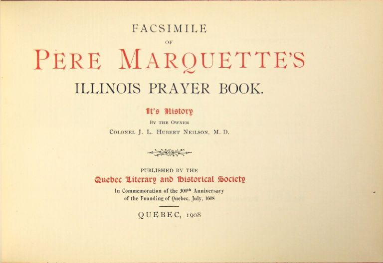 Facsimile of Pere Marquette's Illinois prayer book. It's history by the owner. Pere Claude Allouez.