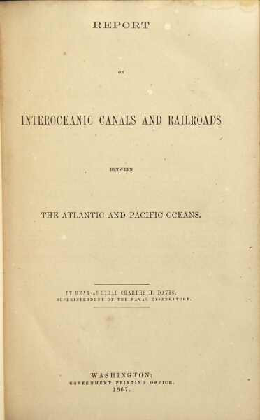 Report on interoceanic canals and railroads. Charles H. Davis.
