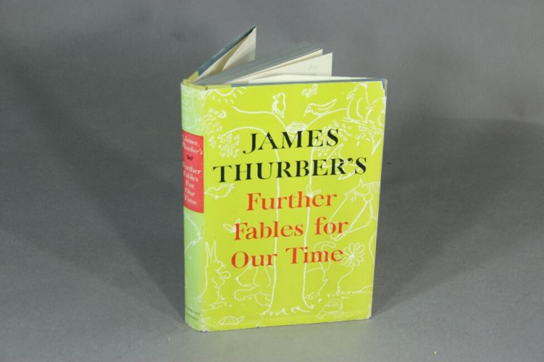 Further fables of our time. James Thurber.