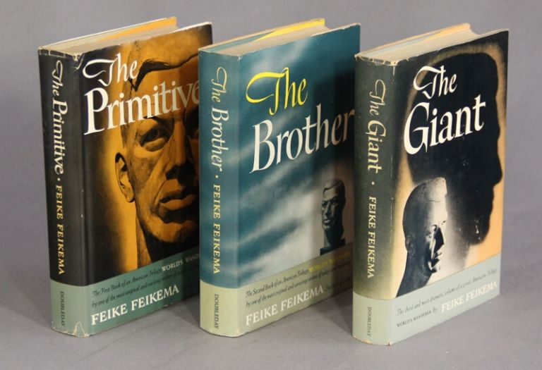 The World's Wanderer trilogy: The Primitive. The Brother. The Giant. Frederick Manfred, a k. a. Feike Feikema.