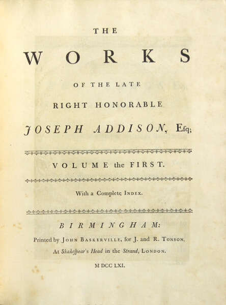 The works of the late right honorable Joseph Addison, Esq. Joseph Addison.