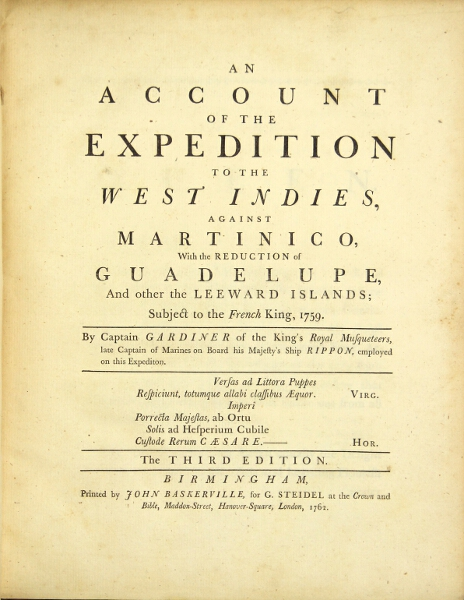 An account of the expedition to the West Indies, against Martinico, with the reduction of Guadelupe, and other the [sic] Leeward Islands; subject to the French King, 1759...The third edition. Richard Gardiner.