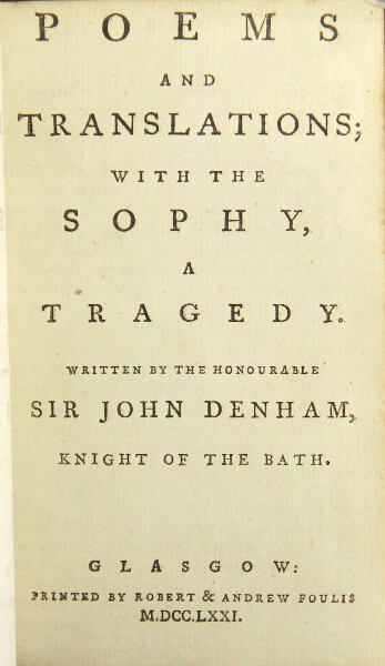 Poems and translations, with the Sophy, a tragedy. John Denham.