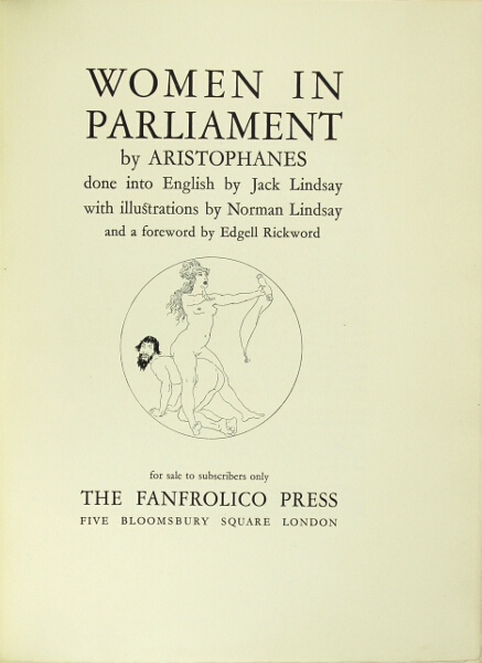 Women in parliament... done into English by Jack Lindsay with illustrations by Norman Lindsay and a foreword by Edgell Rickword. Aristophanes.