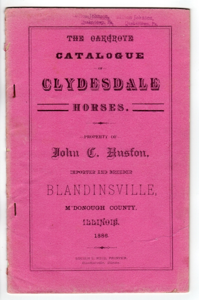 The Oakgrove catalogue of Clydesdale horses. Property of John C. Huston, importer and breeder Blandinsville, M'Donough County, Illinois