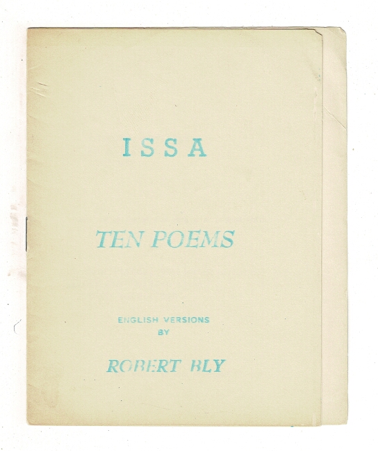 Issa. Ten poems. English versions by Robert Bly. Robert Bly.