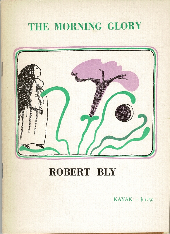 The morning glory, another thing that will never be my friend. Robert Bly.