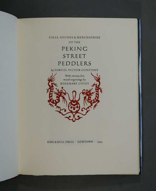 Calls, sounds & merchandise of the Peking street peddlers...With twenty-five wood engravings by Rosemary Covey. Samuel Victor Constant.