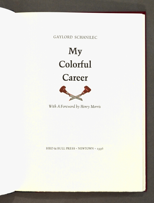 My colorful career. Gaylord Schanilec.