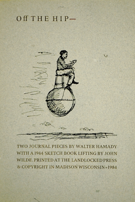 Off the hip. Two journal pieces...with a 1944 sketch book lifting by John Wilde. Walter Hamady.