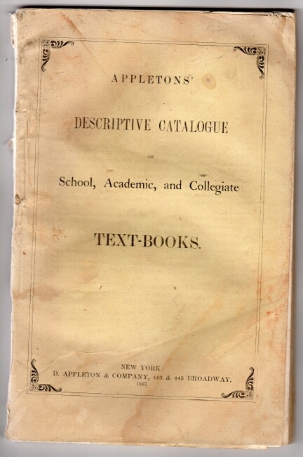 Appleton's descriptive catalogue of school, academic, and collegiate text-books [cover title]