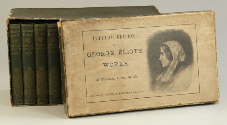Popular edition of George Eliot's works. 12 volumes, cloth, $9 [box title]. The works of George Eliot. Illustrated cabinet edition. George Eliot.
