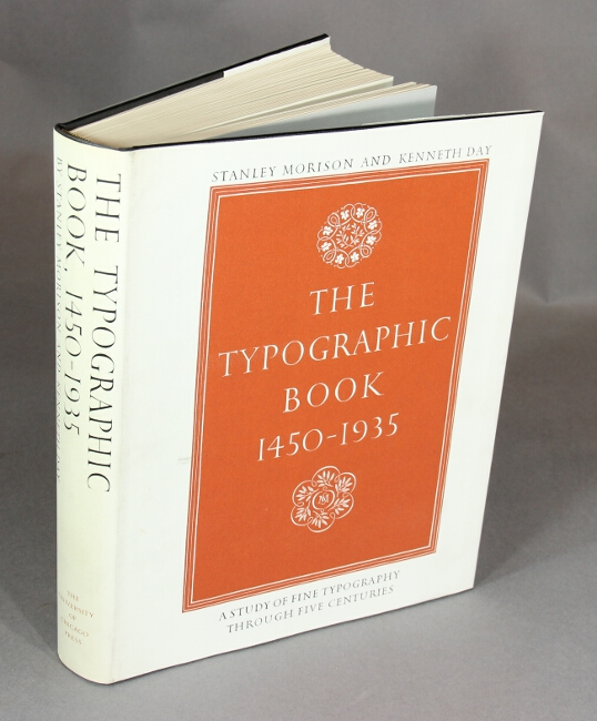 The typographic book 1450-1935: a study of fine typography through five centuries, exhibited in upwards of three hundred and fifty title and text pages drawn from presses working in the European tradition. Stanley Morison.