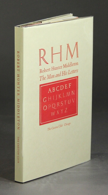 RHM Robert Hunter Middleton, the man and his letters. Eight essays on his life and career. Bruce Beck, Bruce Young.
