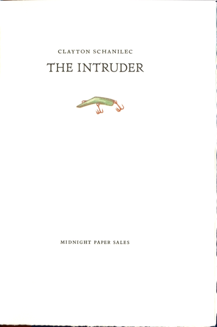 The intruder. Gaylord Schanilec.