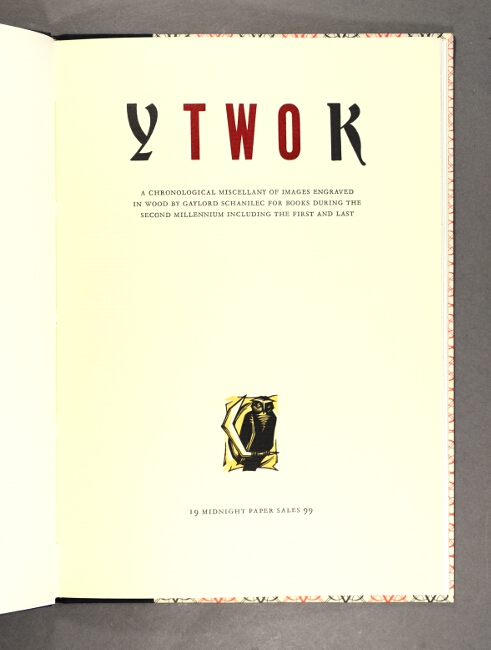 YTWOK: a chronological miscellany of images engraved in wood by Gaylord Schanilec for books during the second millennium including the first and last. Gaylord Schanilec.