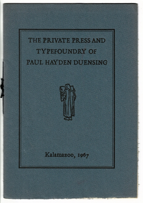 Private Press & Typefoundry of Paul Hayden Duensing. Paul Hayden Duensing.