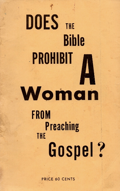 Does the Bible prohibit a woman from preaching the Gospel? Rev. Elsie B. McAteer.