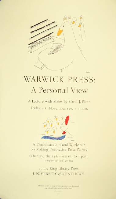 Warwick Press: a personal view. A lecture with slides ... A demonstration and workshop on making decorative paste papers ... at the King Library Press, University of Kentucky. Carol J. Blinn.