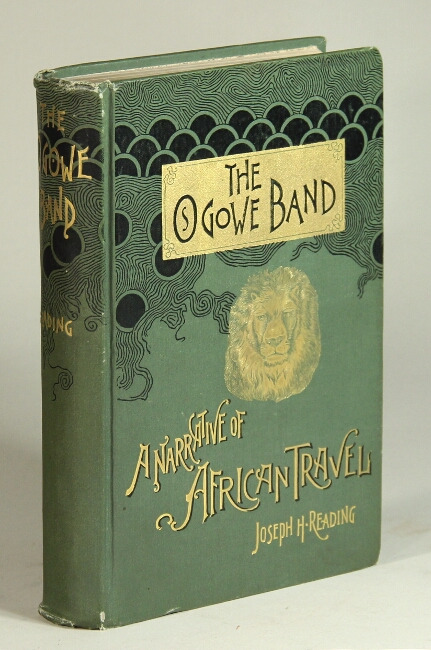 The Ogowe band: a narrative of African travel. Joseph H. Reading.