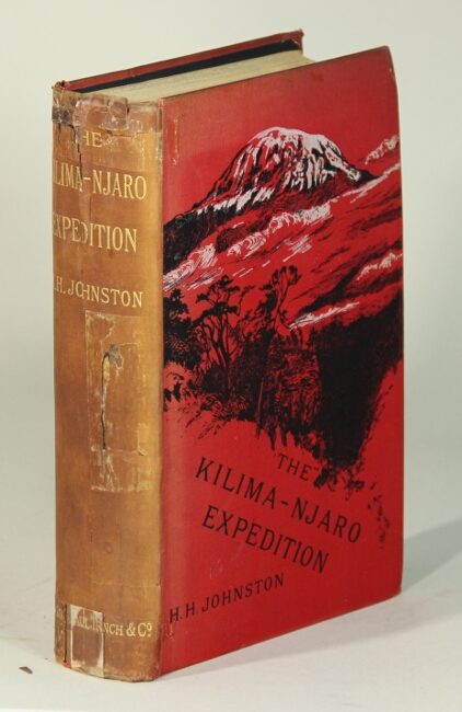 The Kilima-njaro expedition: a record of scientific exploration in eastern Equatorial Africa, and a general description of natural history, languages, and commerce of the Kilama-njaro district. H. H. Johnston.