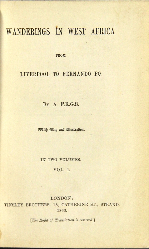 Wanderings in West Africa from Liverpool to Fernando Po. By a F. R. G. S. With map and illustration. Richard Burton.