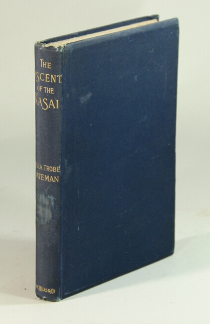 The first ascent of the Kasai being some records of service under the lone star. Charles Somerville LaTrobe Bateman.
