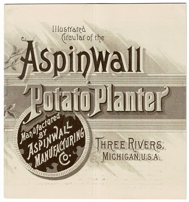 Illustrated circular of the Aspinwall potato planter manufactured by Aspinwall Manufacturing Co. [cover title]. Aspinwall Manufacturing Co.