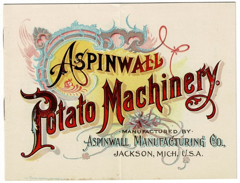 Aspinwald potato machinery manufactured by Aspinwall Manufacturing Co. [cover title]. Aspinwall Manufacturing Co.